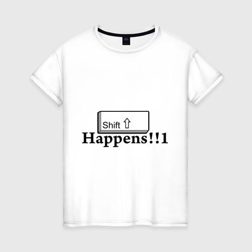 Женская футболка хлопок Shift Happens