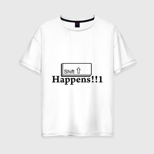 Женская футболка хлопок Oversize Shift Happens