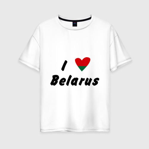 Женская футболка хлопок Oversize I love Belarus