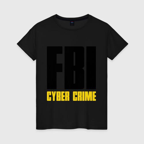 Женская футболка хлопок FBI - Cyber Crime