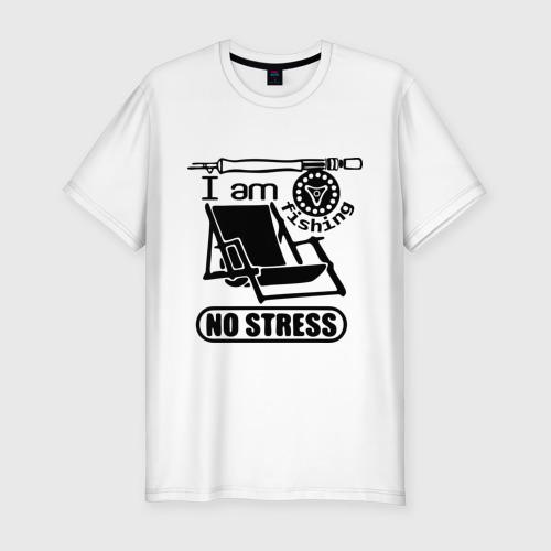 Мужская футболка хлопок Slim No stress, i am fishing