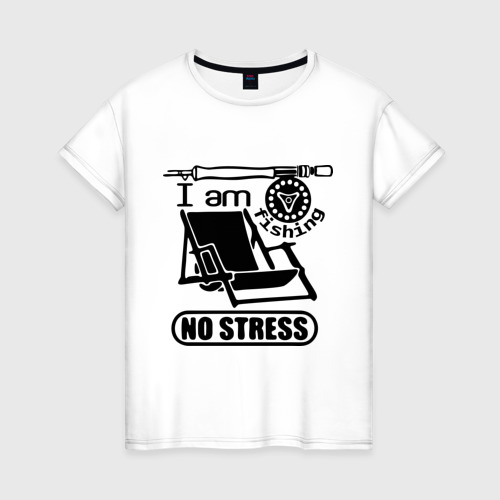 Женская футболка хлопок No stress, i am fishing