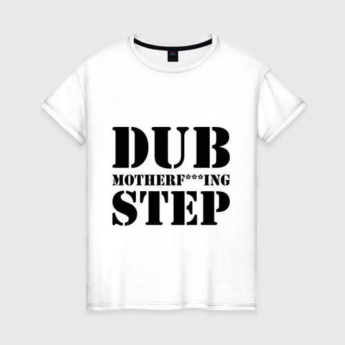 Женская футболка хлопок Motherf***ing Dubstep
