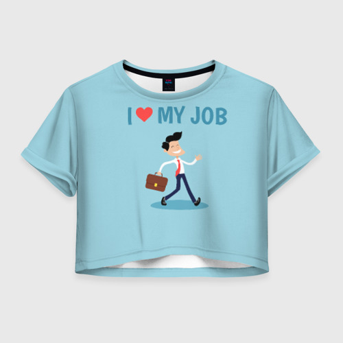 Женская футболка Crop-top 3D Я люблю свою работу