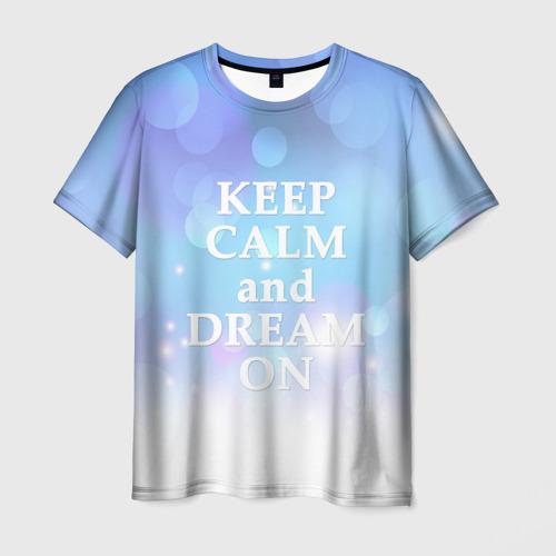 Мужская футболка 3D KEEP CALM and dream
