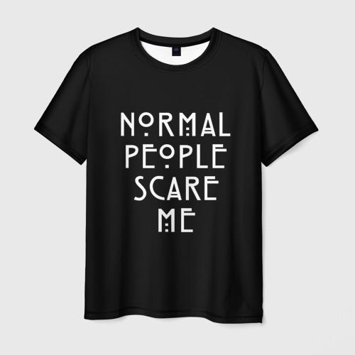 Мужская футболка 3D Нормальные люди пугают меня