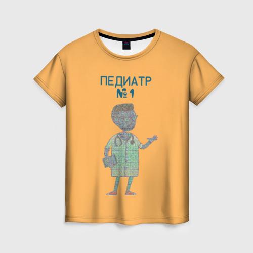Женская футболка 3D педиатр номер 1