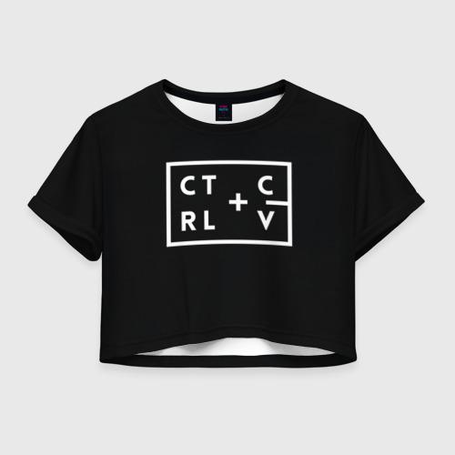 Женская футболка Crop-top 3D Ctrl-c,Ctrl-v Программирование