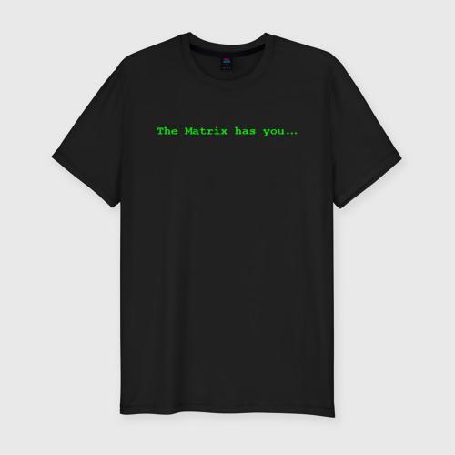 Мужская футболка хлопок Slim The Matrix has you...