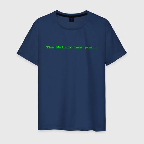 Мужская футболка хлопок The Matrix has you...