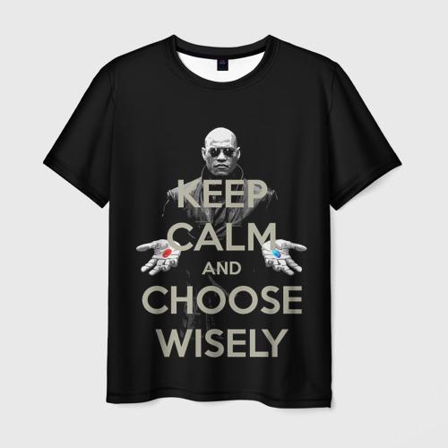 Мужская футболка 3D Keep calm and choose wisely