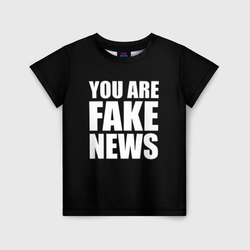 Детская футболка 3D You are FAKE NEWS