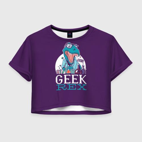 Женская футболка Crop-top 3D Geek Rex